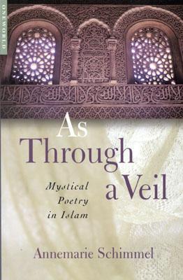 As Through a Veil By Schimmel, Annemarie